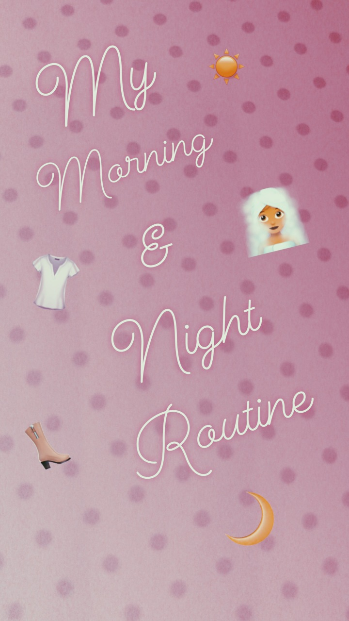 My Morning and NightRoutine